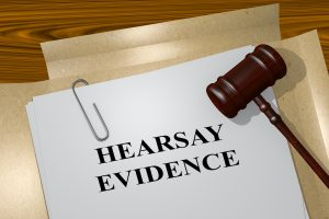 What is hearsay evidence